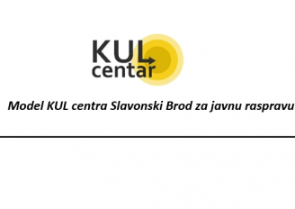 Model KUL centra Slavonski Brod – za javnu raspravu
