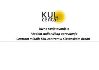"""Javno savjetovanje o """"Modelu javnog upravljanja Centrom mladih – KUL centrom u Slavonskom Brodu"""""""