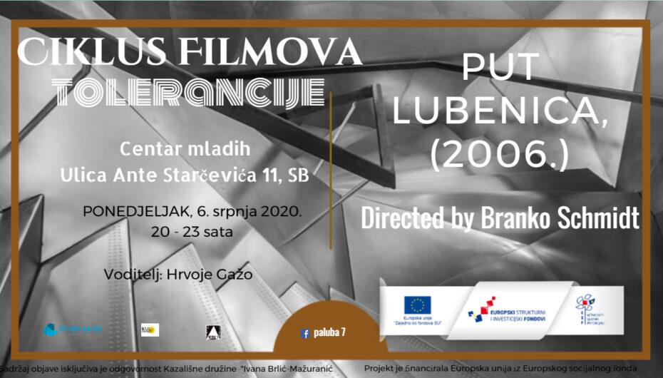 Film: PUT LUBENICA (2006.) R: Branko Schmidt